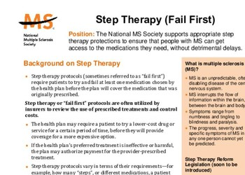 The National MS Society supports appropriate step therapy protections to ensure that people with MS can get access to the medica